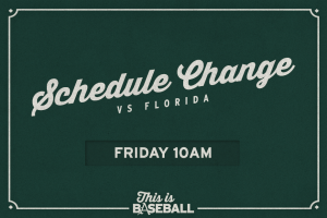 Matchup vs. Florida Moved To Friday At 10 a.m.